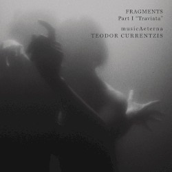 "Fragments, Part I ""Traviata"" by Giuseppe Verdi ;   MusicAeterna ,  Teodor Currentzis"