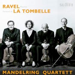 Ravel / La Tombelle by Maurice Ravel ,   Fernand de la Tombelle ;   Mandelring Quartett